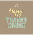 happy thanksgiving typography vector image vector image