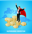 isometric superhero businessman investor on a vector image