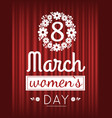 8 march celebration international holiday women vector image