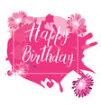 happy birthday calligraphy letters on pink spot vector image vector image