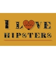Inscription I love Hipsters Black floral letters vector image vector image