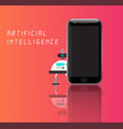 artificial intelligence robot with smart phone vector image vector image
