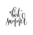 best summer - hand lettering inscription text vector image