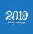 greeting card design template happy new year 2019 vector image