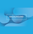 dynamic blue 3d background with fluid shapes vector image