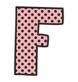 f alphabet letter with black polka dots on pink vector image vector image