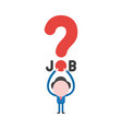 businessman holding up job word with red question vector image