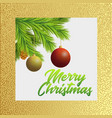 christmas tree branches with red and gold vector image