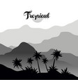tropical design monochrome landscape scenery with vector image vector image