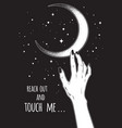 female hand reaching out to the moon vector image vector image
