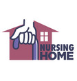 nursing home logo with hand holding cane and house vector image