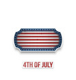 realistic fourth of july independence day sign vector image
