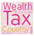 How Wealth Tax Is Better Than Income Tax text vector image vector image