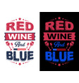 red wine and blue - 4th july t shirts designve vector image vector image
