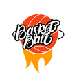 Basketball hand written lettering with fire logo vector image vector image