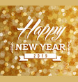 happy new year 2019 bokeh lights background vector image vector image