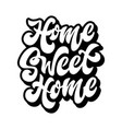 home sweet hand drawn lettering phrase vector image vector image