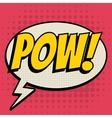 Pow comic book bubble text retro style vector image