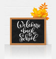 welcome back to school hand-drawn lettering vector image vector image