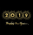 new year 2019 gold banner firework greeting card vector image vector image