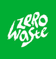 zero waste handwritten logo no pollution concept vector image