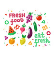 eat fresh cute colorful hand drawn fruit and vector image vector image
