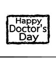 happy doctor day design vector image