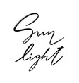 sunlight hand drawn lettering isolated vector image vector image
