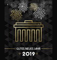 new year 2019 berlin germany brandenburg gate gold vector image