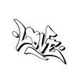 love word drawn hand in graffiti style vector image