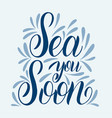 sea you soon vector image