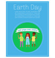 earth day lettering on poster kids on green world vector image