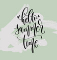 hello summer time - hand lettering poster to vector image
