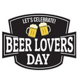 beer lovers day sign or stamp vector image vector image