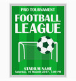 soccer league poster football sport invitation vector image vector image