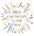 Make your dreams come true Colored firework vector image