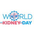 poster kidney day water vector image vector image