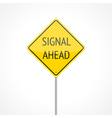 Signal ahead vector image vector image