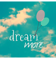 with ballons in blue sky and phrase dream m vector image vector image