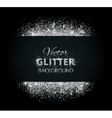 Shiny background with silver glitter frame and vector image vector image