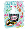 You are my sweet cupcake Hand drawn vintage with h vector image