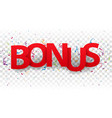 bonus sign letters with colorful confetti vector image