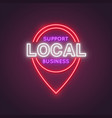 neon location icon with words support local vector image vector image