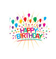 colorful happy brithday vector image vector image
