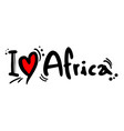i love africa vector image vector image