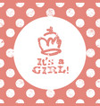 its a girl lettering baby shower party design vector image