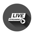 live video icon in flat style streaming tv on vector image vector image