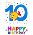 tenth birthday cartoon greeting card design vector image