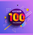 thank you first 100 followers vector image