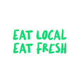 eat local eat fresh vector image